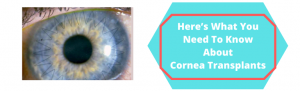 Here's What You Need To Know About Cornea Transplants